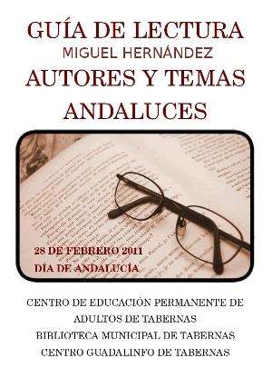 GUÍA DE LECTURA MIGUEL HERNÁNDEZ Y DE AUTORES Y TEMAS ANDALUCES